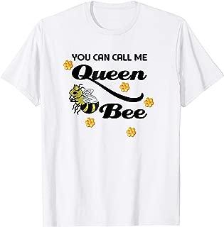 Queen Bee You Can Call Me Queen Bee Honey Diva Gift T-Shirt