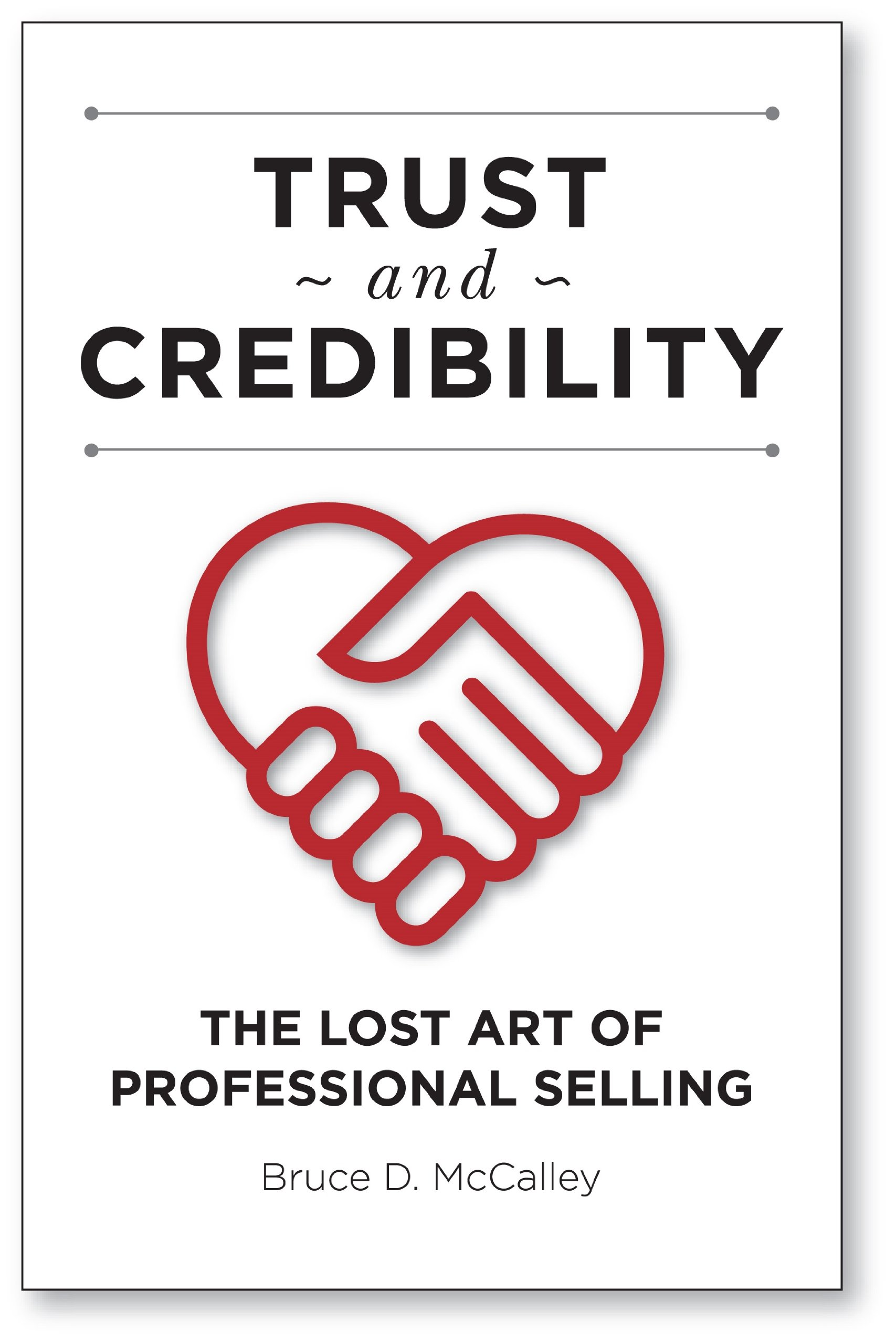 Trust & Credibility - The Lost Art of Professional Selling