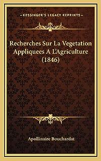Recherches Sur La Vegetation Appliquees A L'Agriculture (1846)