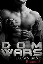 Dom Wars Round Three: Round Three