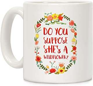Do You Suppose She's a Wildflower? Alice in Wonderland Quote Mug, 11 oz. Coffee Cup