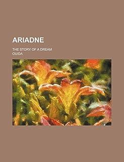 Ariadne; The Story of a Dream