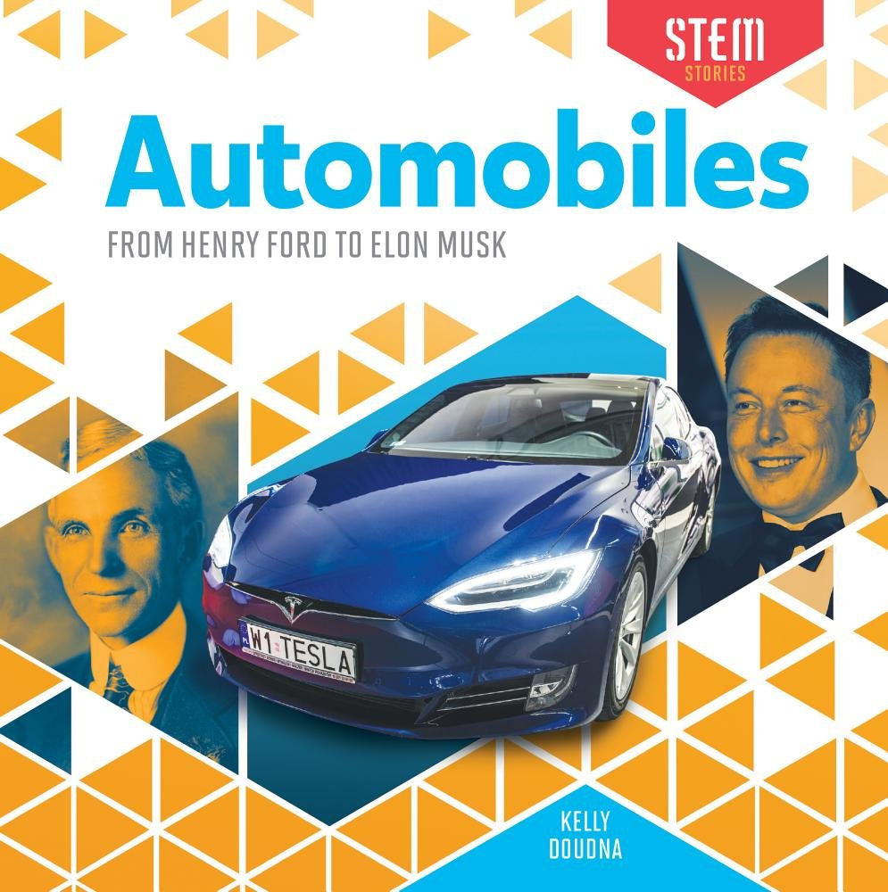 Automobiles: From Henry Ford to Elon Musk (Stem Stories)