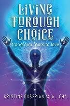 Living through Choice: Transform Fears to Love