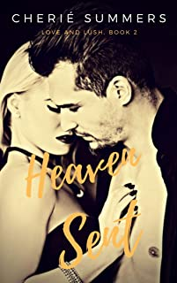 Heaven Sent (Love and Lush Book 2)