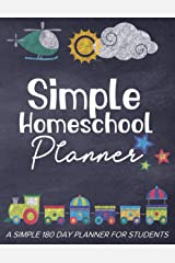 My Simple Homeschool Planner Travel Edition: 180 Daily Planner Pages, Track Homeschooling Assignments, Attendance, Field Trips, Projects, Grades and More! Paperback