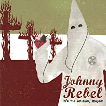 JOHNNY REBEL IT'S THE ATTITUDE, STUPID! Brand New Factory Pressed Shrink-Wrapped Compact Disc CD [Explicit]