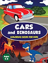 Cars and Dinosaurs Coloring Book for Kids Ages 4-8: 80 Fun and Exciting Space and Car Based Coloring Designs for Boys Ages 4-8 (Childrens Coloring Books)