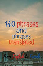 140 phrases and phrases translated from English to French (French Edition)
