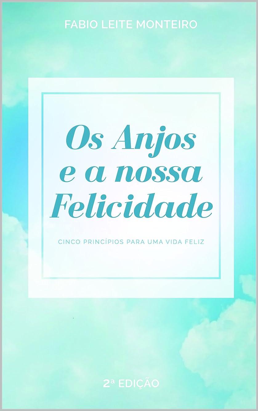 ヘルシーカラスポップOS ANJOS E A NOSSA FELICIDADE: Cinco princípios para uma vida feliz (Portuguese Edition)