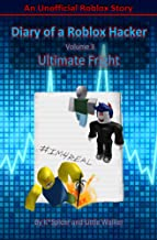 Diary of a Roblox Hacker 3: Ultimate Fright (Roblox Hacker Diaries)