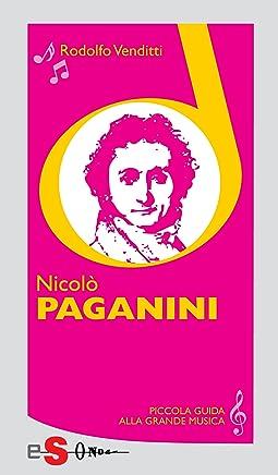 Piccola guida alla grande musica - Nicolò Paganini