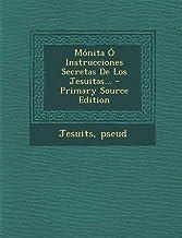 Mónita Ó Instrucciones Secretas De Los Jesuitas...