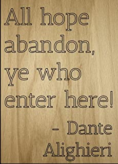 Mundus Souvenirs All Hope Abandon, ye who Enter here!. Quote by Dante Alighieri, Laser Engraved on Wooden Plaque - Size: 8