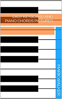 Easy Keyboard And Piano Chords Pictures (Music Book 1)