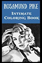 Intimate Coloring Book: Rosamund Pike Illustrations To Relieve Stress