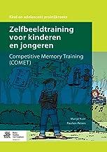 Zelfbeeldtraining Voor Kinderen En Jongeren: Competitive Memory Training (Comet)