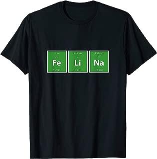 Felina - Fe Li Na - Funny Finale Periodic Table T-Shirt