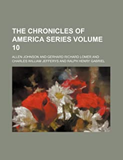 The Chronicles of America Series Volume 10