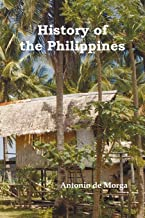 History of the Philippine Islands, (from Their Discovery by Magellan in 1521 to the Beginning of the XVII Century; With De...