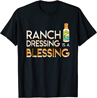 Ranch Dressing Is A Blessing Ranch Dressing Lover Gift Shirt