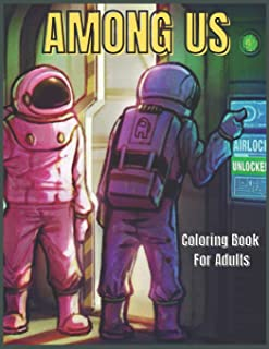 Among Us Coloring Book For Adults: Amazing And Cute Coloring book Over 40 Pages For Adults, Unique designs