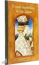 O Conto Maravilhoso do Tsar Saltan - Coleção Os Mais Belos Contos