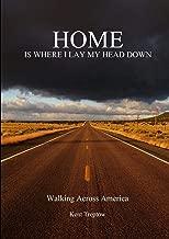 Home Is Where I Lay My Head Down: Walking Across America