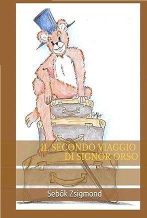 Il secondo viaggio di Signor Orso (I viaggi di Signor Orso Vol. 2)