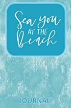 Sea you AT THE Beach JOURNAL: Lifestyle Organizer - Summer Diary - Lined Beach Themed Notebook - Sketchbook - Sea Wash Texture, Sand Texture Back Cover