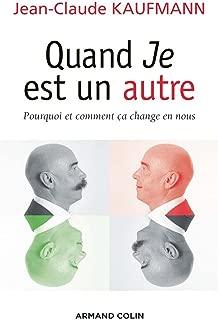 Quand Je est un autre: Pourquoi et comment ça change en nous (Individu et Société) (French Edition)