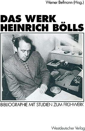 Das Werk Heinrich Bölls: Bibliographie Mit Studien Zum Frühwerk
