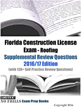 Florida Construction License Exam - Roofing Supplemental Review Questions 2016/17 Edition: (with 130+ Self Practice Review Questions)