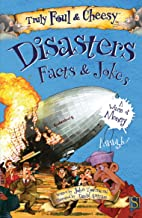 Truly Foul & Cheesy Disasters Facts & Jokes (Truly Foul & Cheesy Facts & Jokes)