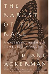 The Rarest of the Rare: Vanishing Animals, Timeless Worlds Kindle Edition