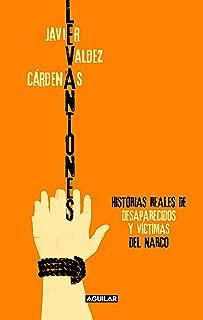 Levantones. Historias reales de desaparecidos y víctimas del narco (Spanish Edition)