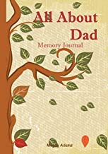 All About Dad Memory Journal: (I didn't know that about you!) Prompted Journal for Dad (Volume 2)