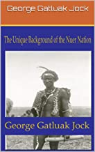 The Unique Background of the Nuer Nation