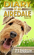 Diary of an Airedale: a terrier's tale (Volume 3)