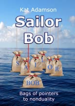 SAILOR BOB: Bags of pointers to nonduality