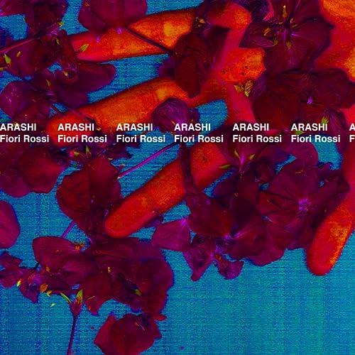 Fiori Rossi.Fiori Rossi Explicit By Arashi On Amazon Music Amazon Com