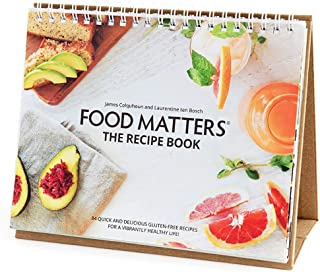 Food Matters the Recipe Book Volume 2: 84 Quick & Delicious Gluten-Free Recipes For A Vibrantly Healthy Life!