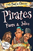 Truly Foul & Cheesy Pirates Facts & Jokes (Truly Foul & Cheesy Facts & Jokes)