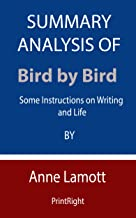 Summary Analysis Of Bird by Bird: Some Instructions on Writing and Life By Anne Lamott