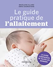 Le guide pratique de l'allaitement: Conseils et astuces (SANTE EN SOI)