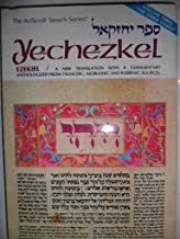 Yechezkel Ezekiel / a New Translation with a Commentary Anthologized From Talmudic, Midrashic and Rabbinic Sources (The ArtScroll Tanach Series, Volume III