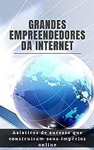 Grandes Empreendedores da Internet: Asiáticos de sucesso que construíram seus impérios online
