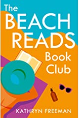 The Beach Reads Book Club: The most heartwarming and feel good summer holiday read of 2021! (The Kathryn Freeman Romcom Collection, Book 5) Kindle Edition