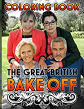 The Great British Bake Off Coloring Book: Special Coloring Books For Adult The Great British Bake Off Unique Colouring Pages