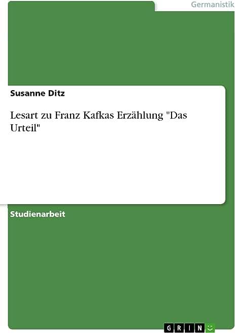 """Lesart zu Franz Kafkas Erzählung """"Das Urteil"""" (German Edition)"""